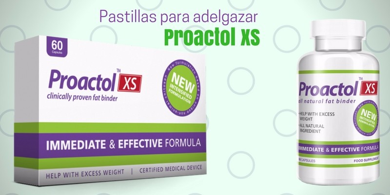Pastillas para adelgazar Proactol XS